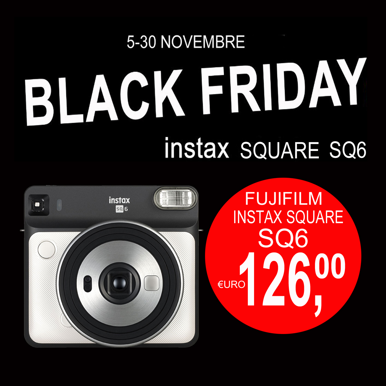 CALABRESE FOTOTTICA GROUP INFORMA: Black Friday 2019 Instax SQUARE SQ6″ a Bologna