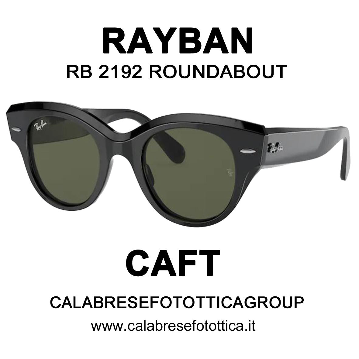 RAYBAN SOLE RB 2192 ROUNDABOUT DA CAFT CALABRESE FOTOTTICA GROUP VIA EMILIA 68/72 SAN LAZZARO DI SAVENA